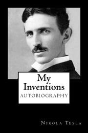My Inventions ebook by Nikola Tesla