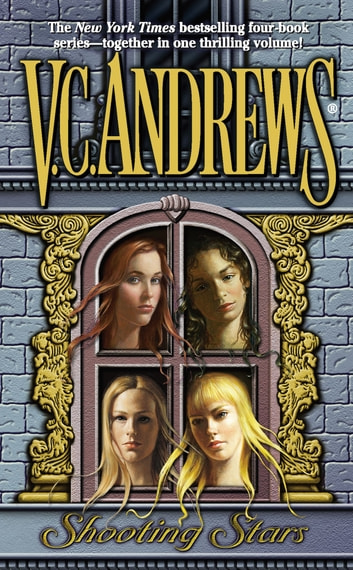 Shooting Stars Omnibus - Cinnamon, Ice, Rose and Honey ebook by V.C. Andrews