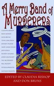 Merry Band of Murderers, A ebook by Bishop, Claudia & Bruns, Don