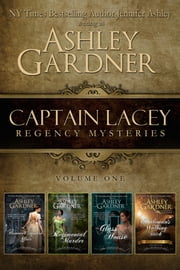 Captain Lacey Regency Mysteries, Volume 1 ebook by Ashley Gardner,Jennifer Ashley