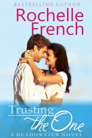 Trusting the One - (Meadowview Book 2) ebook by Rochelle French