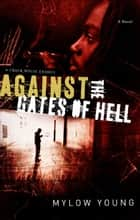 Against the Gates of Hell ebook by Mylow Young