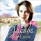 Our Lizzie - The Kershaw Sisters, Book 1 audiobook by Anna Jacobs