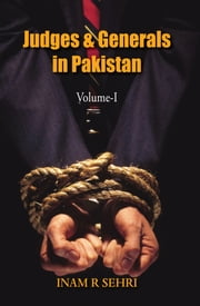 Judges and Generals of Pakistan Volume - I ebook by Inam Sehri