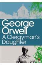 A Clergyman's Daughter ebook by George Orwell
