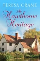 The Hawthorne Heritage ebook by Teresa Crane