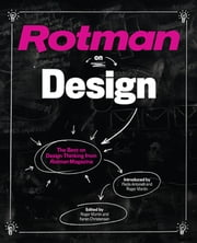Rotman on Design - The Best on Design Thinking from Rotman Magazine ebook by Roger Martin,Karen  Christensen