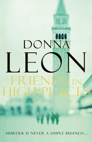 Friends In High Places - (Brunetti 9) ebook by Donna Leon