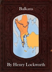 Balkans ebook by Henry Lockworth,Eliza Chairwood,Bradley Smith