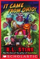 It Came From Ohio! ebook by R.L. Stine