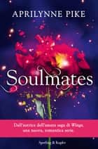 Soulmates ebook by Aprilynne Pike