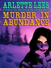Murder in Abundance ebook by Arlette Lees