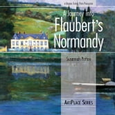 A Journey into Flaubert's Normandy ebook by Patton, Susannah