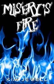 Misery's Fire ebook by Kim Jewell