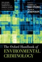 The Oxford Handbook of Environmental Criminology ebook by Gerben J.N. Bruinsma, Shane D. Johnson