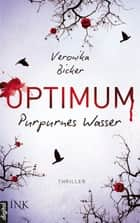 Optimum - Purpurnes Wasser ebook by Veronika Bicker
