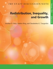 Redistribution, Inequality, and Growth ebook by Jonathan David Mr. Ostry,Andrew  Mr. Berg,Charalambos G. Mr. Tsangarides