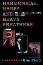 Harmonicas, Harps and Heavy Breathers ebook by Kim Field
