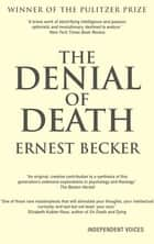 The Denial of Death eBook by Ernest Becker