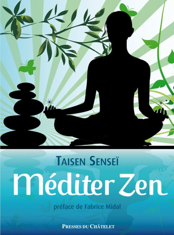 Méditer zen ebook by Tasen Sensei