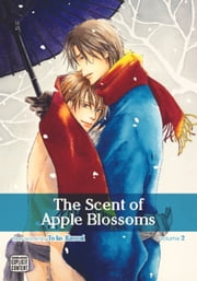 The Scent of Apple Blossoms, Vol. 2 (Yaoi Manga) ebook by Toko Kawai
