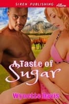 A Taste of Sugar ebook by Wynette Davis