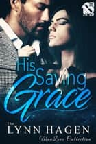 His Saving Grace ebook by Lynn Hagen
