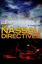 The Nassau Directives ebook by Lewis Perdue