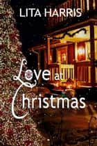 Love at Christmas ebook by Lita Harris