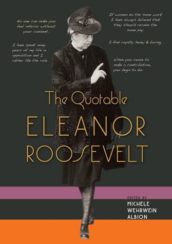 The Quotable Eleanor Roosevelt ebook by