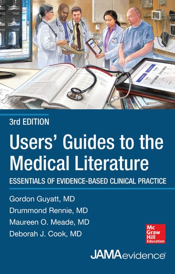 Users' Guides to the Medical Literature: Essentials of Evidence-Based Clinical Practice 3e ebook by Gordon Guyatt,Maureen O. Meade,Deborah J. Cook,Drummond Rennie