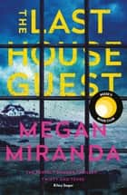 The Last House Guest - REESE WITHERSPOON'S AUGUST 2019 BOOK CLUB PICK ebook by Megan Miranda