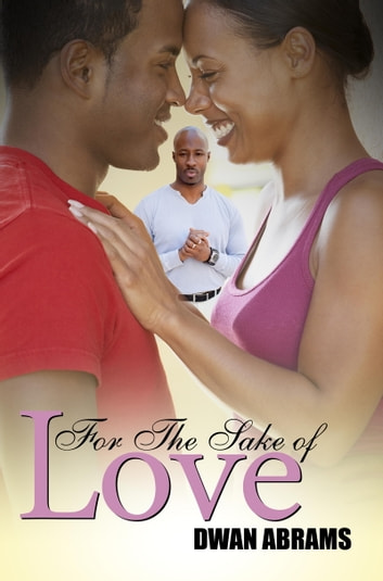 For the Sake of Love ebook by Dwan Abrams