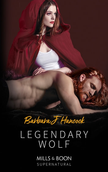 Legendary Wolf (Mills & Boon Supernatural) (Legendary Warriors, Book 2) ebook by Barbara J. Hancock