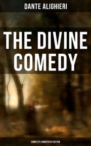 The Divine Comedy (Complete Annotated Edition) ebook by Dante Alighieri, Henry Francis Cary