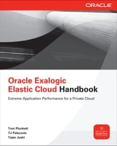 Oracle Exalogic Elastic Cloud Handbook ebook by Tom Plunkett,TJ Palazzolo,Tejas Joshi