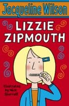 Lizzie Zipmouth ebook by Jacqueline Wilson, Nick Sharratt