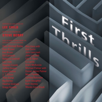 First Thrills - High-Octane Stories from the Hottest Thriller Authors audiobook by Lee Child
