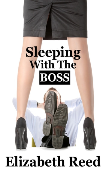 Sleeping With The Boss ebook by Elizabeth Reed