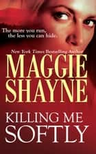 Killing Me Softly (Mills & Boon Nocturne) (A Secret of Shadow Falls - Book 1) ebook by Maggie Shayne