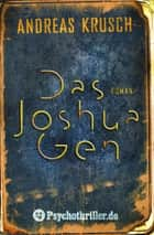 Das Joshua Gen ebook by Andreas Krusch