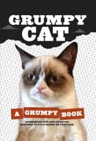 Grumpy Cat - A Grumpy Book ebook by Grumpy Cat