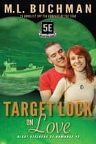 Target Lock On Love ekitaplar by M. L. Buchman