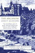 The Arcanum ebook by Janet Gleeson