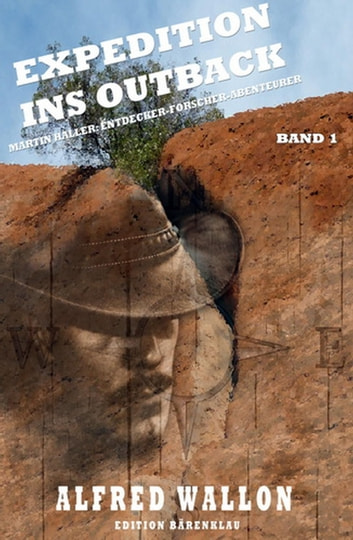 Expedition ins Outback - Martin Haller, Band 1 ebook by Alfred Wallon