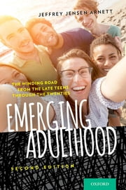 Emerging Adulthood - The Winding Road from the Late Teens Through the Twenties ebook by Jeffrey Jensen Arnett