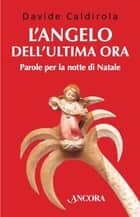 L'angelo dell'ultima ora ebook by Davide Caldirola