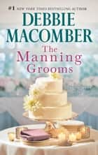 The Manning Grooms - An Anthology ebook by Debbie Macomber