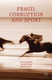 Fraud, Corruption and Sport ebook by G. Brooks,A. Aleem,M. Button