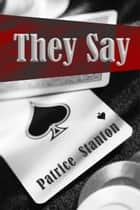 They Say ebook by Patrice Stanton